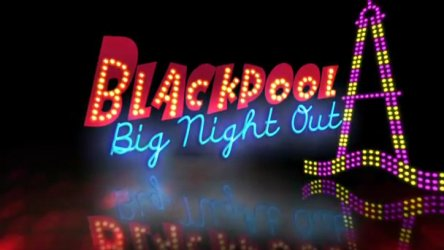 Blackpool Big Night Out