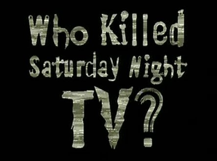 Who Killed Saturday Night TV